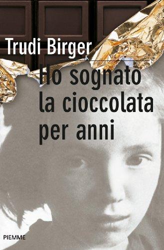 Ho sognato la cioccolata per anni (Bestseller)