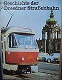 Geschichte der Dresdner Straßenbahn - Geschichte des VEB Verkehrsbetriebe der Stadt Dresden (1872-1975) - Werner Kreschnak