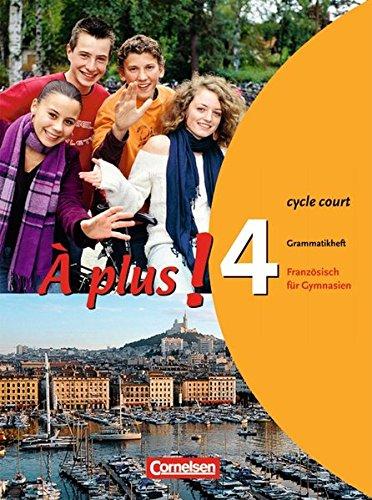 À plus ! - Ausgabe 2004 / Band 4 (cycle court) - Grammatikheft,