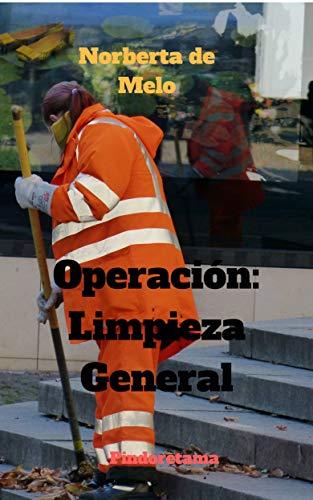 Operación: Limpieza General por Norberta de Melo