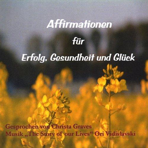 Affirmationen Far Erfolg Gesundheit Und Glack by Christa Graves (2013-08-03)
