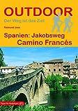 Spanien: Jakobsweg Camino Francés (Der Weg ist das Ziel)