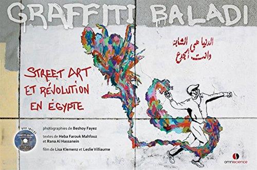 Graffiti Baladi: Street Art et révolution en Egypte.