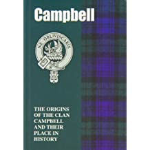 Campbell: The Origins of the Clan Campbell and Their Place in History (Scottish Clan Mini-book)