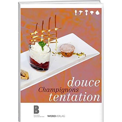 Champignons: Douce tentation