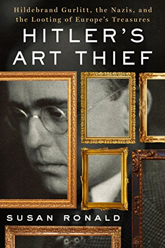 Hitler's Art Thief por Susan Ronald