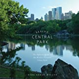 Seeing Central Park: An Official Guide to the World's Greatest Urban Park by Sara Cedar Miller (2009-05-01)