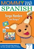 Mommy Teach Me Spanish: I Am Hungry 1 [USA] [DVD]