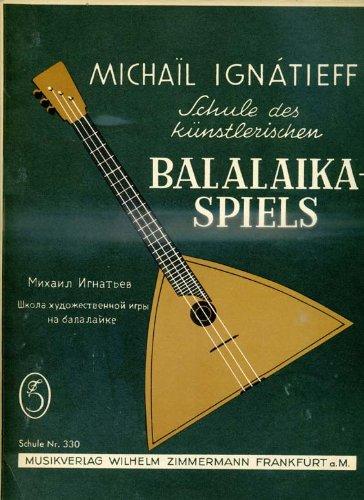 Schule des künstlerischen Balalaika-Spiels. Teil I