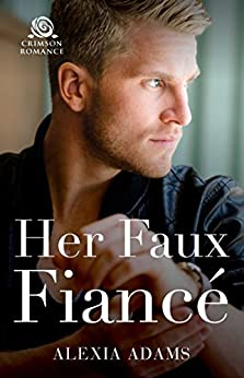 Her Faux Fiance by [Adams, Alexia]