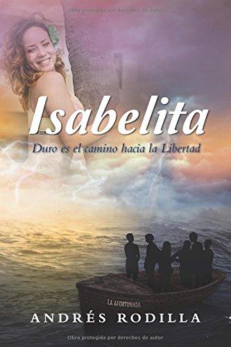Isabelita: Duro es el camino hacia la libertad por Andrés Rodilla