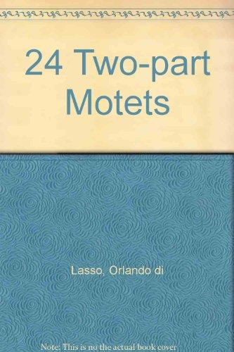 24 Zweistimmige Motetten
