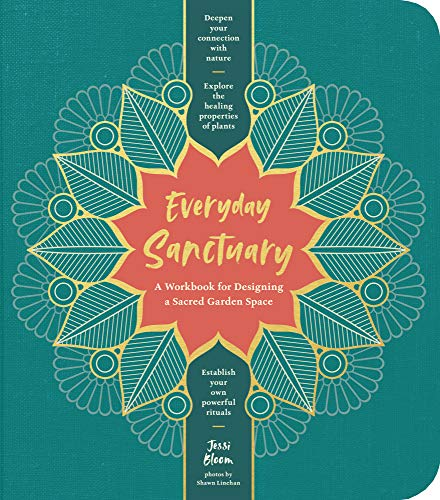 Everyday Sanctuary: A Workbook for Designing a Sacred Garden Space -