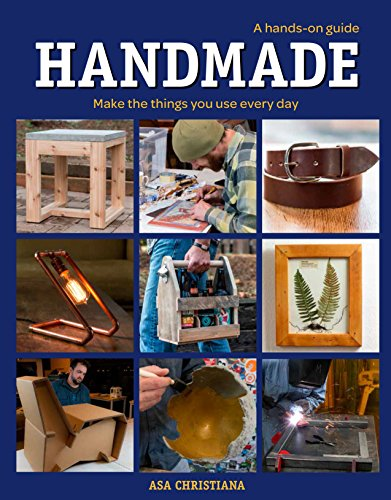 Handmade: A Hands-On-Guide: Make the Things You Use Every Day (English Edition)