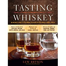 Tasting Whiskey: An Insider's Guide to the Unique Pleasures of the World's Finest Spirits (English Edition)