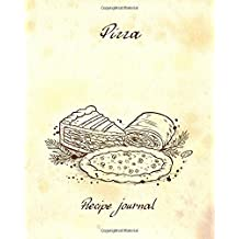 Pizza - Recipe Journal: Blank Cookbook - 60 Recipes - 8x10 inches