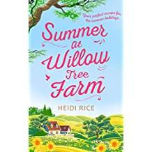 Summer At Willow Tree Farm: The Perfect Romantic Escape