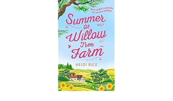 Summer At Willow Tree Farm: The Perfect Romantic Escape eBook: Heidi ...