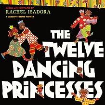 The Twelve Dancing Princesses (Turtleback School & Library Binding Edition) by Rachel Isadora (2009-11-12)