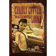Charly Cutter: und das geheimnisvolle Loona