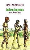 Indianerlegenden aus Brasilien - Daniel Munduruku