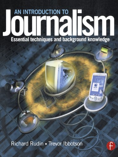 Introduction to Journalism: Essential techniques and background knowledge
