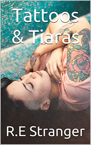 Tattoos & Tiaras (English Edition)