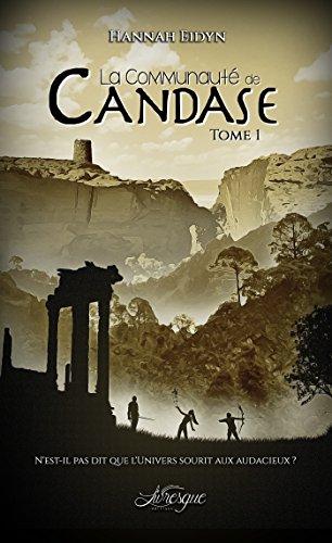 La Communauté de Candase, tome 1 (Fantastique) par Hannah Eidyn