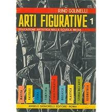 Arti figurative. Educazione artistica nella scuola media.