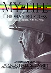 [THE AUTOBIOGRAPHY OF EMPEROR HAILE SELLASSIE I: KING OF ALL KINGS AND LORD OF ALL LORDS; MY LIFE AND ETHIOPIA'S PROGRESS 1892-1937 (MASS MARKET) BY (AUTHOR)SELLASSIE, HAILE]THE AUTOBIOGRAPHY OF EMPEROR HAILE SELLASSIE I: KING OF ALL KINGS AND LORD OF ALL LORDS; MY LIFE AND ETHIOPIA'S PROGRESS 1892-1937 (MASS MARKET)[PAPERBACK]03-01-1999