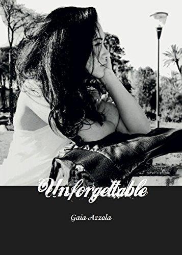 Unforgettable: Indimenticabile di [Azzola, Gaia]
