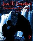 Jason M. Dragonblood - 4: Planetenkonstellation - Axas Vermächtnis