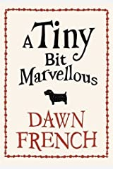 A Tiny Bit Marvellous by French, Dawn (2010) Hardcover Paperback