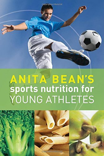 Anita Bean's Sports Nutrition for Young Athletes by Anita Bean (2010-09-01)