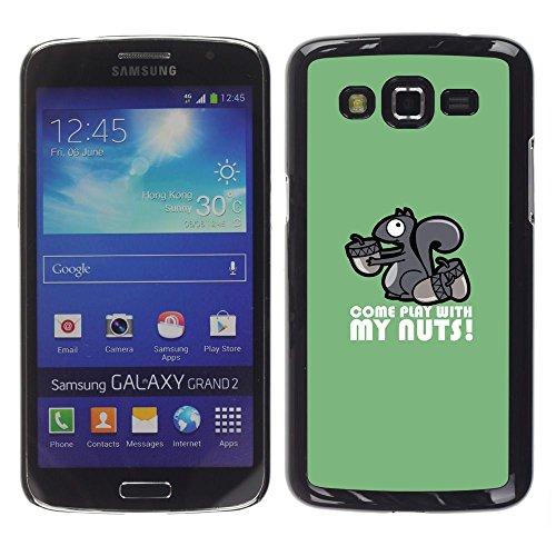 GooooStore/Dura Custodia Rigida della copertura della cassa - Squirrel Nuts Play Come Quote Funny Humow - Samsung Galaxy Grand 2 SM-G7102 SM-G7105