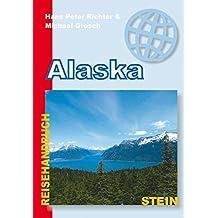 Alaska: Reisehandbuch