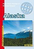 Alaska: Reisehandbuch - Hans-Peter Richter, Michael Grosch