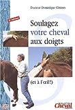 Soulagez votre cheval aux doigts (et à l'oeil) - Cheval magazine - 25/03/2003