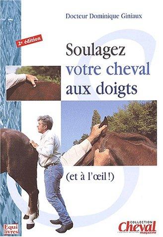 Soulagez votre cheval aux doigts (et à l'oeil)