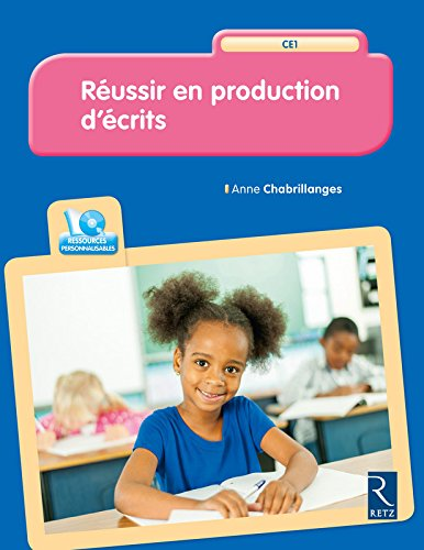 Réussir en production d'écrits CE1 (+ CD-Rom) par Anne Chabrillanges
