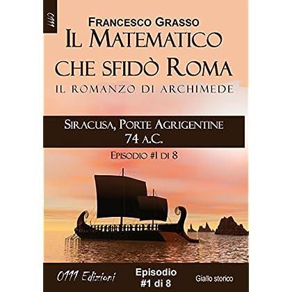Siracusa, Porte Agrigentine 74 A.c. - Serie Il Matematico Che Sfidò Roma Ep. #1 Di 8 (A Piccole Dosi)