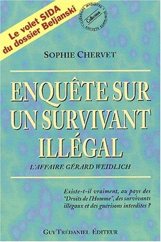Enquête sur un survivant illégal. L'affaire Gérard Weidlich