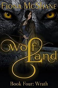 Wolf Land Book Four: Wrath (English Edition) di [McShane, Fiona]