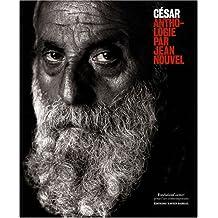 Cesar, Anthologie par Jean Nouvel