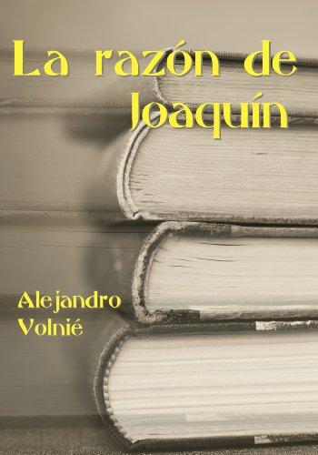 La razón de Joaquín por Alejandro Volnié