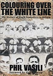 Colouring Over the White Line: The History of Black Footballers in Britain