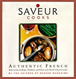 """""""Saveur"""" Cooks Authentic French (Saveur Cooks)"""