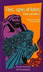 Contes merveilleux : Tome 2, Fées, ogres et lutins