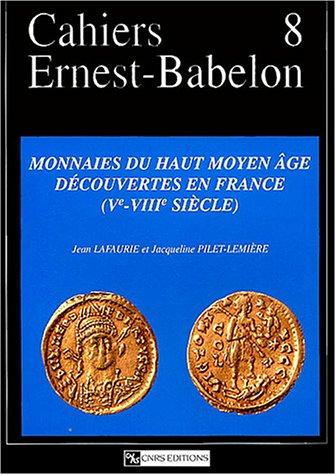 Monnaies du haut Moyen Age découvertes en France (Ve - VIIIe siècle)