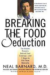 Breaking the Food Seduction: The Hidden Reasons Behind Food Cravings--And 7 Steps to End Them Naturally